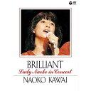 DVD/BRILLIANT -Lady Naoko in Concert-/河合奈保子/COBA-6367