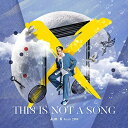 CD/THIS IS NOT A SONG (CD+DVD) (初回生産限定盤)/Jun.K(From 2PM)/ESCL-5386