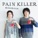 CD/PAIN KILLER (CD+Blu-ray) (通常盤)/moumoon/AVCD-38681