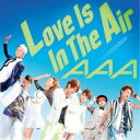 CD/Love Is In The Air (CD+DVD) (ジャケットA)/AAA/AVCD-48732
