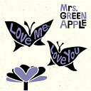 CD/Love me, Love you (CD+DVD) (初回限定盤)/Mrs.GREEN APPLE/UPCH-89374