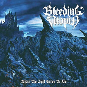 CD/WHERE THE LIGHT COMES TO DIE/Bleeding Utopia/IUCP-16298