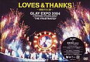 """【中古】邦楽DVD GLAY / LOVES&THANKS 〜波動する心音〜 EXPO 2004 in UNIVERSAL STUDIOS JAPAN """"THE FRUSTRATED"""""""