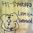 【中古】その他CD Hi-STANDARD/Love Is A Battlefield