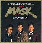 【中古】邦楽CD 少年隊 / MUSICAL PLAYZONE '90 MASK(廃盤)