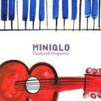 【中古】邦楽インディーズCD MINIQLO / Paralyzed Frequency