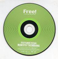 アニメ, その他 CD Free!-Eternal Summer- CD FUTURE FISH (CV)ver.