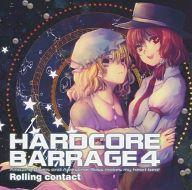【中古】同人音楽CDソフト HARDCORE BARRAGE 4 / Rolling Contact