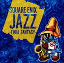 【中古】アニメ系CD SQUARE ENIX JAZZ-FINAL FANTASY-