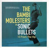 【中古】輸入洋楽CD THE BAMBI MOLESTERS / Sonic Bullets. 13 FROM THE HIP[輸入盤]
