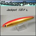 【MadcapBros】マッドキャップブロスJACKPOT135FL