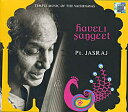 Pt. Jasraj Haveli Sangeet / Pandit ジャスラジ 声楽 CD 古典 cd あす楽