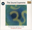 The Sound Supreme Mystique and Music of Om Sung by Pt. Jasraj / Pandit ジャスラジ 声楽 CD 古典 cd レビューでタイカレープレゼント あす楽
