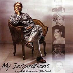 ワールドミュージック, インド My Inspirations Amjad Ali Khan Master of the Sarod Sony CD