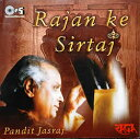Rajan ke Sirtaj Pt.Jasraj / Pandit ジャスラジ 声楽 CD 古典 cd あす楽