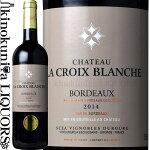 シャトー・ラ・クロワ・ブランシュ[2014]赤ワインフルボディ750mlフランスボルドーAOCボルドーChateauLaCroixBlanche