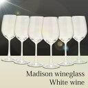 【マディソンMadison】【ワイングラスセット】マディソンワイングラス ホワイトワイン 6脚セット 350ml  【10%】 02P30May15