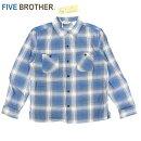 【BROTHER】(ファイブブラザー)[151745]LIGHTFLANNELSHIRTライトフランネルシャツ長袖シャツBLUE開襟シャツオープンカラーCHECKSHIRTSチェックシャツ