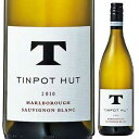 【6本〜送料無料】ティンポット ハット マールボロ ソーヴィニヨン ブラン 2019 ティンポット ハット ワインズ 750ml [白]Tinpot Hut Marlborough Sauvignon Blanc Tinpot Hut Wines [スクリューキャップ]