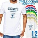 7MILE OCEAN Tシャツ メンズ 半袖 カットソー アメカジ サンフランシスコ フィシャーマン クジラ 鯨 デザイン ネタ 人気ブランド アウトドア ストリート 大き目 大きいサイズ ビックサイズ対応 12色
