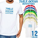 7MILE OCEAN Tシャツ メンズ 半袖 カットソー アメカジロゴ メッセージ 定番 人気ブランド アウトドア ストリート 大き目 大きいサイズ ビックサイズ対応 12色