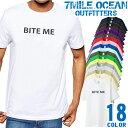 7MILE OCEAN Tシャツ メンズ 半袖 カットソー アメカジ ロゴ おもしろ メッセージ BITE ME デザイン 人気ブランド アウトドア ストリート 大き目 大きいサイズ ビックサイズ対応 18色