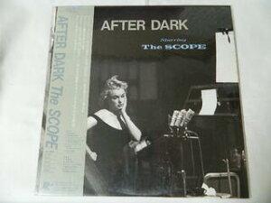 (LP)ザ・スコープ THE SCOPE/アフター・ダーク AFTER DARK【中古】