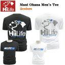 HiLife【ハイライフ】【Hawaii発】【Hawaii直輸入】Maui Ohana Men's Tee・Tシャツ・マウイ島2colors・メンズ・ユニセックス・サイズ:S〜L