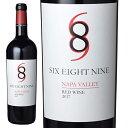 シックス・エイト・ナイン セラーズ[2018]シックス・エイト・ナイン ナパ・ヴァレー レッド 赤 750ml Six Eight Nine Napa Valley Red Wine 689 Cellars アメリカ カリフォルニアワイン 赤ワイン