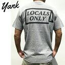 18ss新作 【yank(ヤンク)】プリントTシャツ【グレー・灰/ブラック・黒】LOCALS ONLY【S/M/L/XL】 USA 西海岸 アメカジ サーフ