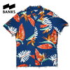 新作【あす楽】BANKS(バンクス)花柄シャツアロハシャツ【BLUE/ブルー/青】アメカジサーフ西海岸【S/M/L】ASS0082