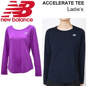 8043de3ecdde1 Tシャツ 長袖 レディース ニューバランス new balance アクセレレイト L/Sシャツ V2/スポーツウェア