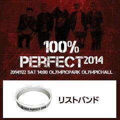 【リストバンド】100%(100パーセント)100% PERPECT 2014★公式コンサート…