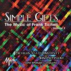 (CD-R) フランク・ティケリ作品集 Vol.2:シンプル・ギフト / 演奏:ミシガン州立大学ウィンド・オーケストラ (吹奏楽)