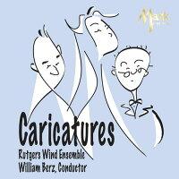 (CD)カリカチュアズ/指揮:ウィリアム・バーツ/演奏:ラトガーズ・ウィンド・アンサンブル(吹奏楽)