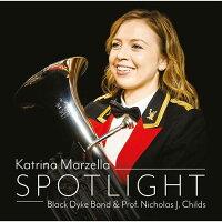 (CD)スポットライト/演奏:カトリーナ・マーゼラ(バリトン)、ブラック・ダイク・バンド(バリトン/ブラスバンド)