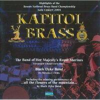 (CD)キャピトル・ブラス:全英ブラスバンド選手権2004ガラ/演奏:ブラック・ダイク・バンド、イギリス海兵隊バンド