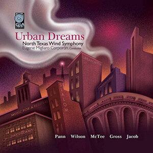 (CD) アーバン・ドリームズ / 指揮:ユージン・コーポロン / 演奏:ノース・テキサス・ウインド・シンフォニー (吹奏楽)