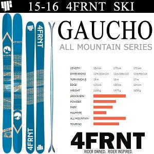 4FRNT フォーフロント 2015 スキー 日本正規品4FRNT フォーフロントスキー 2016 GAUCHO ガウチ...