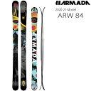アルマダ スキー 2021 ARW 84 スキー単品 板のみ レディース 女性用 エーアールダブル84 20-21 armada スキー板 armada ski 2021 【L2】【代引不可】【w78】