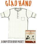 GLADHAND【GLADHAND】24ドロップステッチヘンリーポケット付半袖Tシャツ白色【DROPSTITCHHENRYPOCKET】