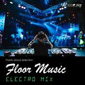 【商用音楽CD】フロアミュージック-ElectroMIX-(15曲約59分)