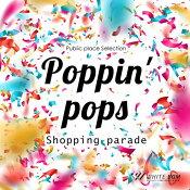 【商用音楽CD】ポッピンポップス-Shoppingparade-(23曲約65分)
