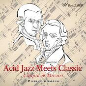 【商用音楽CD】アシッドジャズミーツクラシック-ショパン&モーツァルト-(ノンストップ2曲約50分)