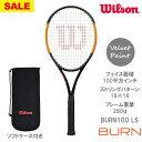 【SALE】ウイルソン[wilson]硬式ラケット BURN 100 LS(WR000211S+)