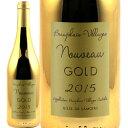 最高に美しく美味しいボジョレゴールドボトル ボジョレーヌーボー[2015] BEAUJOLAIS-VILLAGES ...