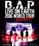 B.A.P/B.A.P LIVE ON EARTH 2016 WORLD TOUR JAPAN AWAKE!!<Blu-ray>20161207