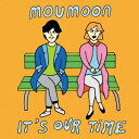 ■特典終了■moumoon/It's Our Time<CD>20150812