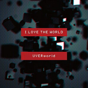 UVERworld/I LOVE THE WORLD<CD+DVD>(初回生産限定盤)2015…