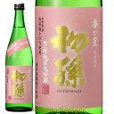 9月上旬入荷予定日本酒ひやおろし初孫香が星純米大吟醸1800ml東北銘醸